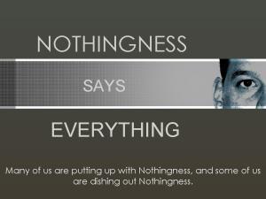 NOTHINGNESS SAYS EVERYTHING2