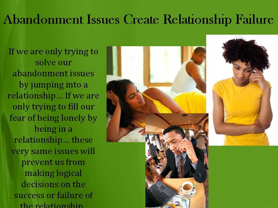 dating a girl with abandonment issues Understanding the inner workings of your loved one's abandonment issues can help you navigate your relationship with empathy the implications: living and loving with someone with abandonment issues.